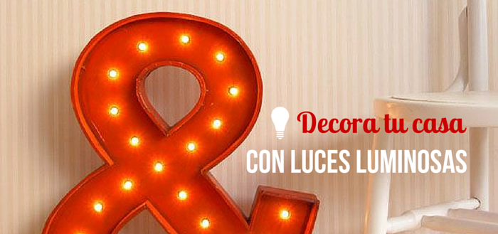 Decora tu casa con letras luminosas for Decora tu casa tu mismo