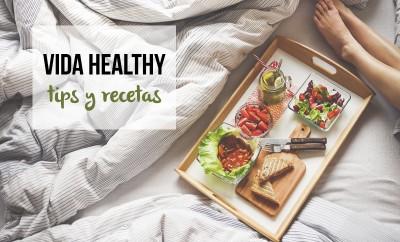 Vida healthy: Tips y recetas