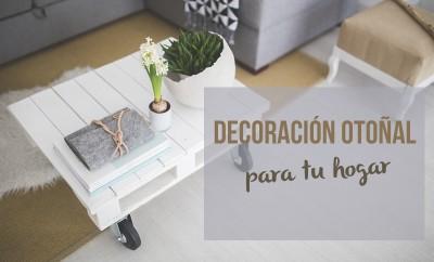 decoración otoñal para tu hogar